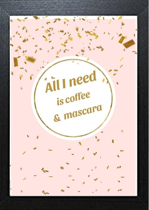 Inspirational Wall Art WA32 - All I Need Is Coffee & Mascara