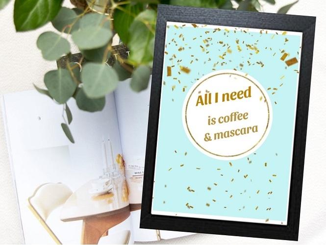 Inspirational Wall Art WA34 - All I Need Is Coffee & Mascara 3