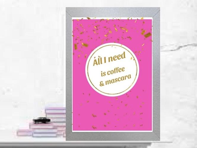 Inspirational Wall Art WA33 - All I Need Is Coffee & Mascara 2